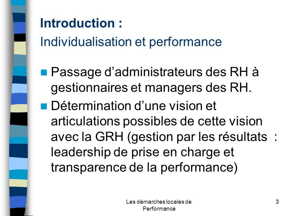 Les démarches locales de Performance 3 Passage dadministrateurs des RH à gestionnaires et managers des RH.