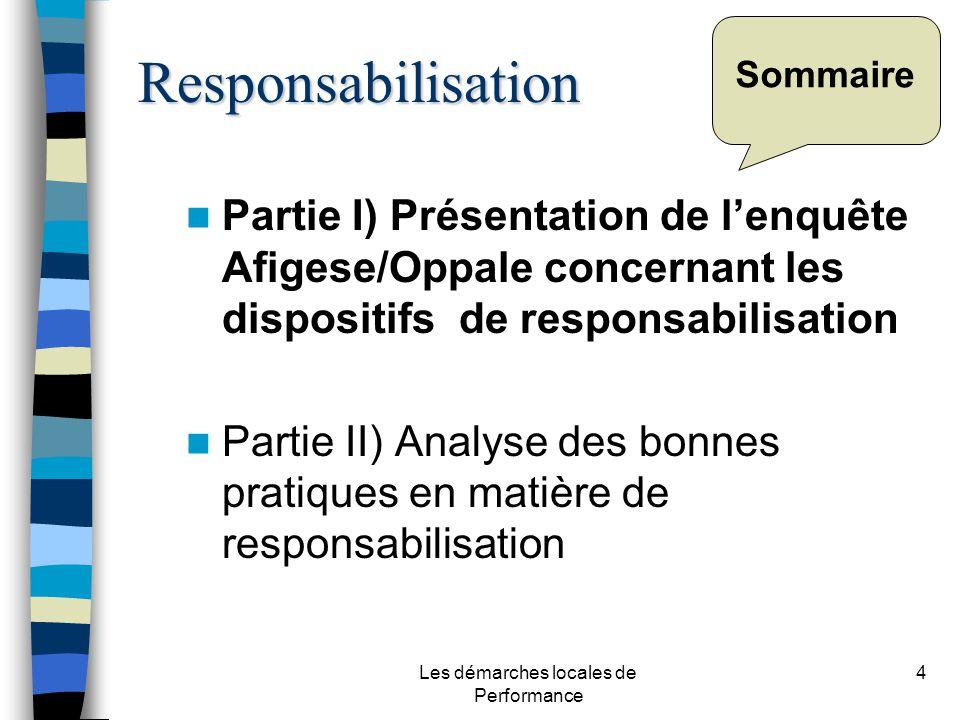Les démarches locales de Performance 4 Sommaire Partie I) Présentation de lenquête Afigese/Oppale concernant les dispositifs de responsabilisation Partie II) Analyse des bonnes pratiques en matière de responsabilisation Responsabilisation