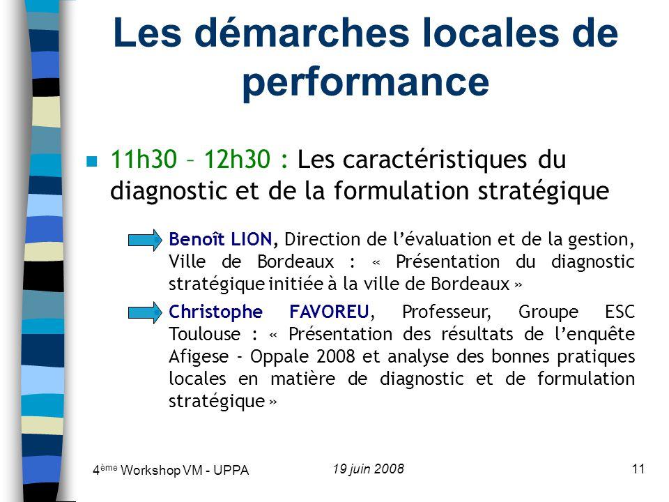 4 ème Workshop VM - UPPA 19 juin 200812 n 12h30 – 14h00 : Cocktail déjeunatoire à la Vague (UPPA) offert par la Maison des communes des Pyrénées- Atlantiques Les démarches locales de performance