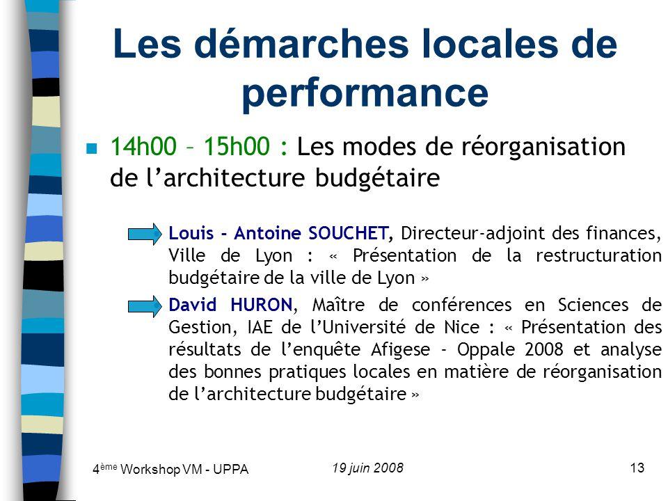 4 ème Workshop VM - UPPA 19 juin 200814 n 15h00 – 16h00 : Les dispositifs de responsabilisation des démarches locales de performance Brigitte KERRIEL, Contrôleur de gestion, Com.