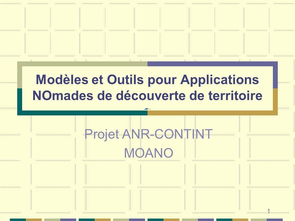 1 Modèles et Outils pour Applications NOmades de découverte de territoire Projet ANR-CONTINT MOANO 1