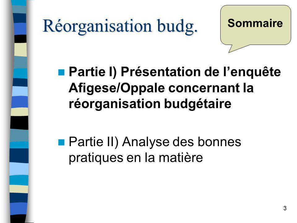 4 Sommaire Partie I) Présentation de lenquête Afigese/Oppale concernant la réorganisation budgétaire –1.1) Un fort niveau de déploiement –1.2) Une démarche budgétaire globale –1.3) Des impacts budgétaires importants Réorganisation budg.