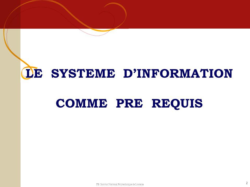 2 LE SYSTEME DINFORMATION COMME PRE REQUIS FB/ Institut National Polytechnique de Lorraine