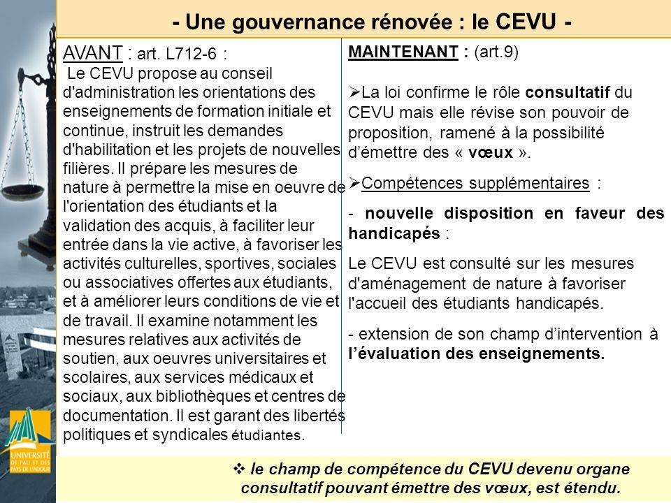 - Une gouvernance rénovée : le CEVU - AVANT : art. L712-6 : Le CEVU propose au conseil d'administration les orientations des enseignements de formatio