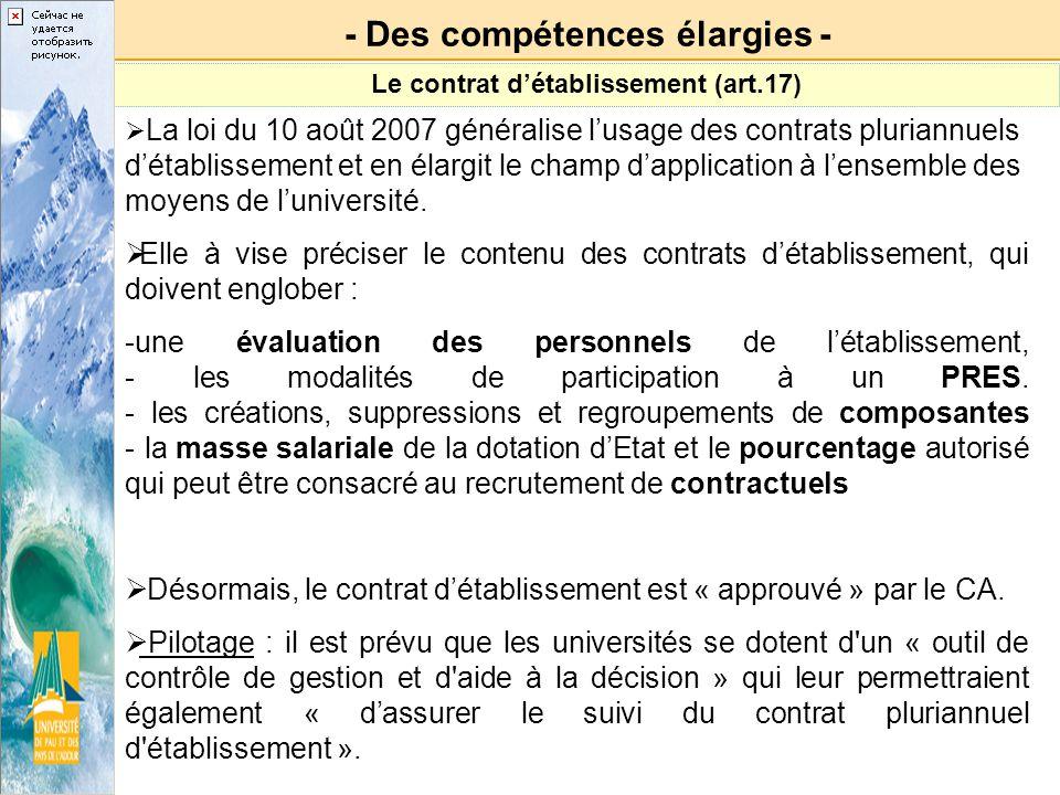 La loi du 10 août 2007 généralise lusage des contrats pluriannuels détablissement et en élargit le champ dapplication à lensemble des moyens de lunive
