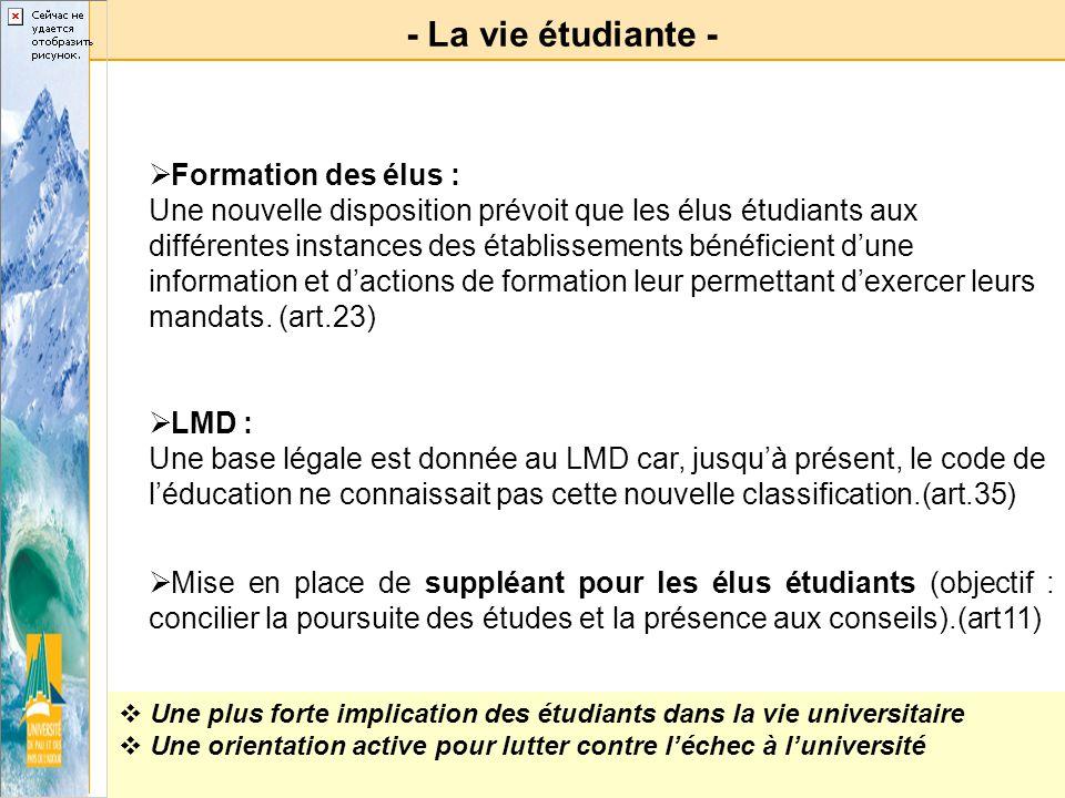 - La vie étudiante - Formation des élus : Une nouvelle disposition prévoit que les élus étudiants aux différentes instances des établissements bénéfic