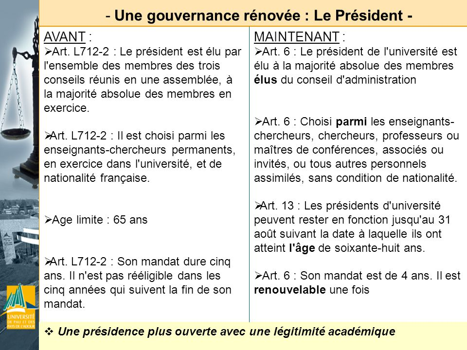 - Une gouvernance rénovée : Le Président - Un président porteur dun projet détablissement.