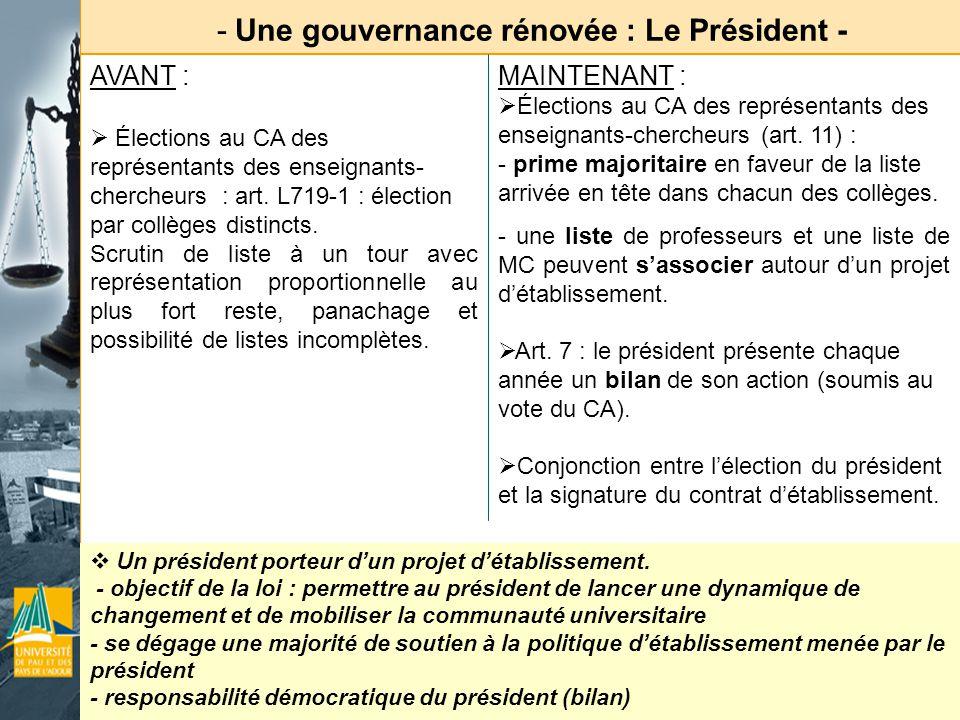 - Une gouvernance rénovée : Le Président - Un président porteur dun projet détablissement. - objectif de la loi : permettre au président de lancer une