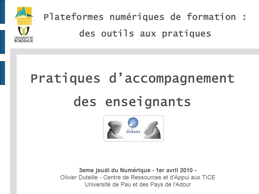 3eme jeudi du Numérique - 1er avril 2010 - Olivier Duteille - Centre de Ressources et d'Appui aux TICE Université de Pau et des Pays de l'Adour 3eme j
