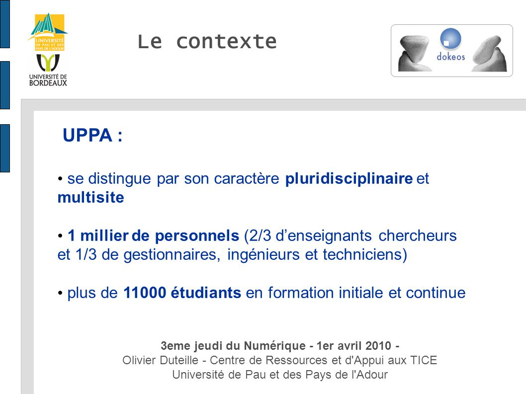 3eme jeudi du Numérique - 1er avril 2010 - Olivier Duteille - Centre de Ressources et d'Appui aux TICE Université de Pau et des Pays de l'Adour Le con