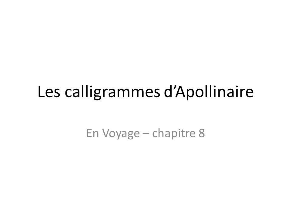 Les calligrammes dApollinaire En Voyage – chapitre 8