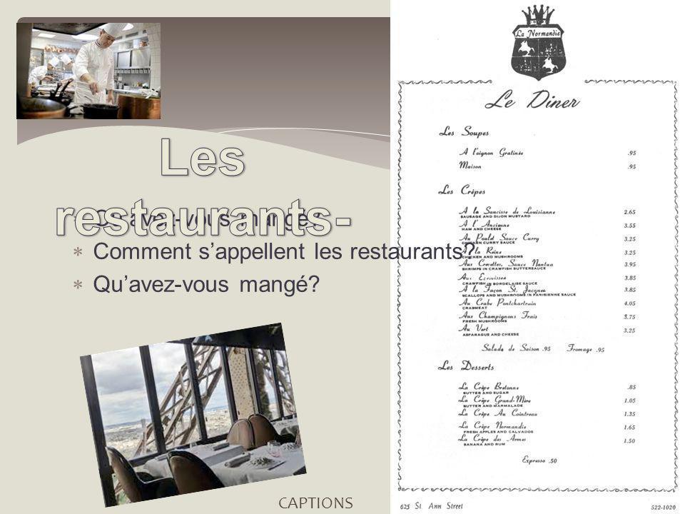 Où avez-vous mangé Comment sappellent les restaurants Quavez-vous mangé CAPTIONS