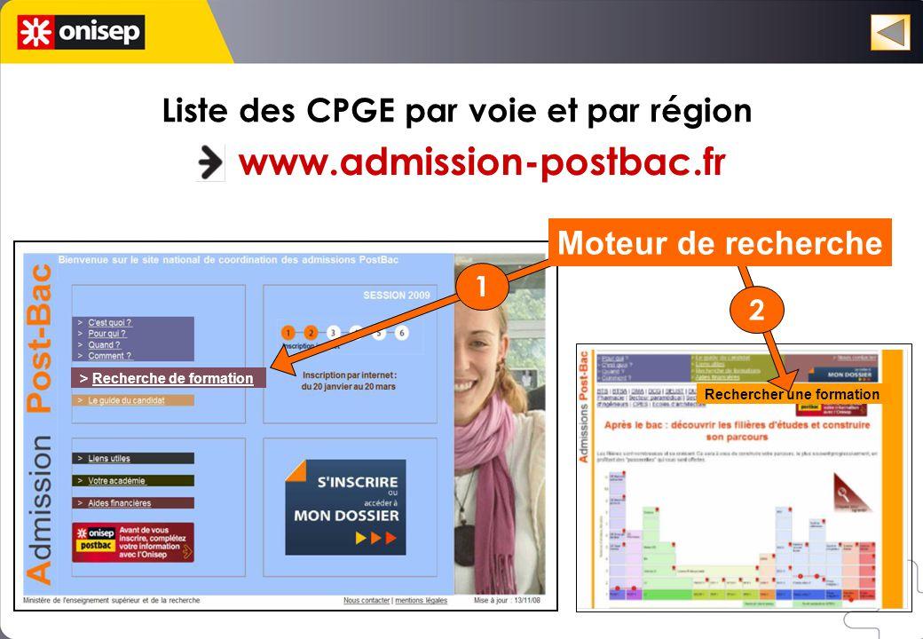 > Recherche de formation Liste des CPGE par voie et par région www.admission-postbac.fr Rechercher une formation Moteur de recherche 1 2