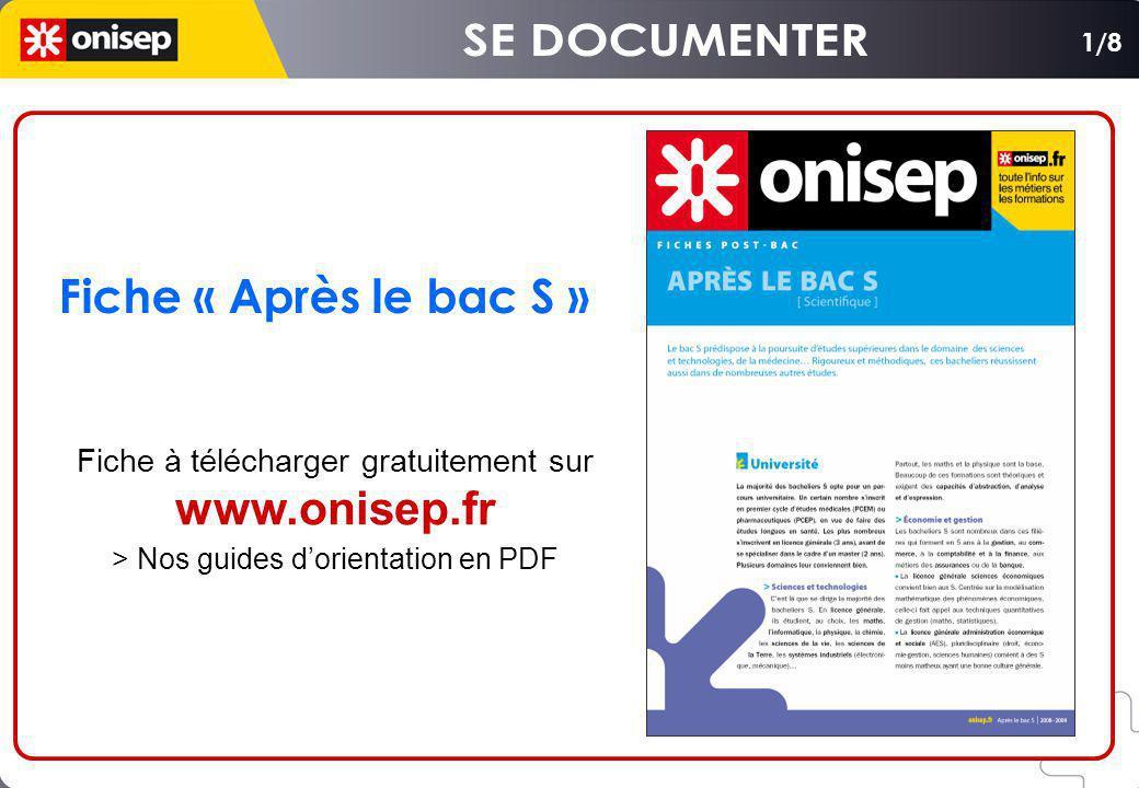 Fiche « Après le bac S » Fiche à télécharger gratuitement sur www.onisep.fr > Nos guides dorientation en PDF 1/8
