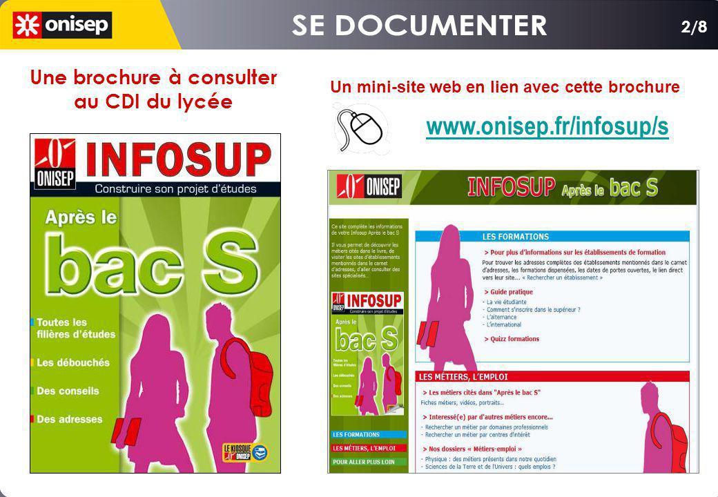 Un mini-site web en lien avec cette brochure www.onisep.fr/infosup/s 2/8 Une brochure à consulter au CDI du lycée