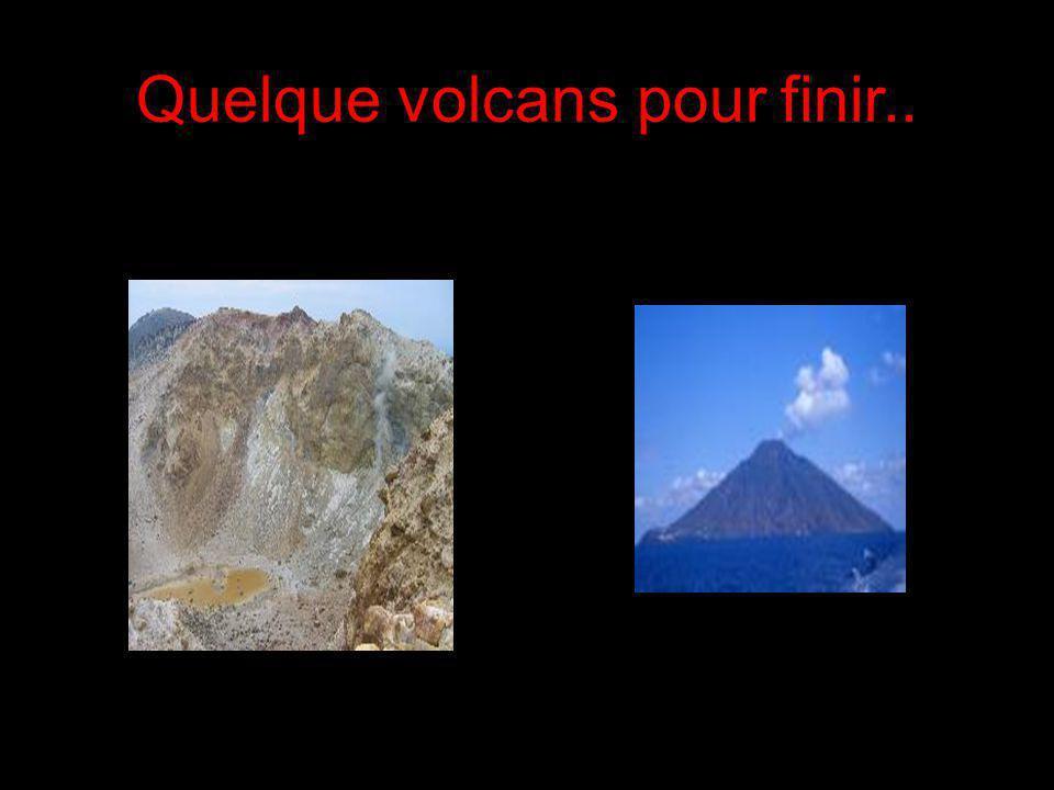 Quelque volcans pour finir..