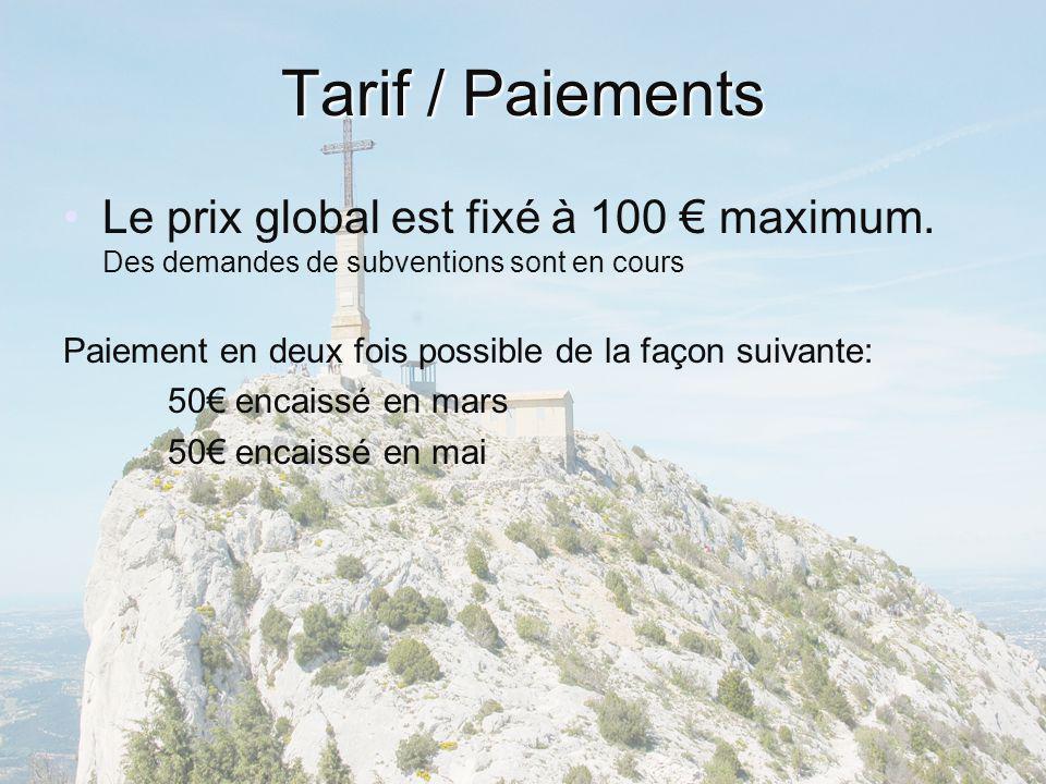 Tarif / Paiements Le prix global est fixé à 100 maximum. Des demandes de subventions sont en cours Paiement en deux fois possible de la façon suivante