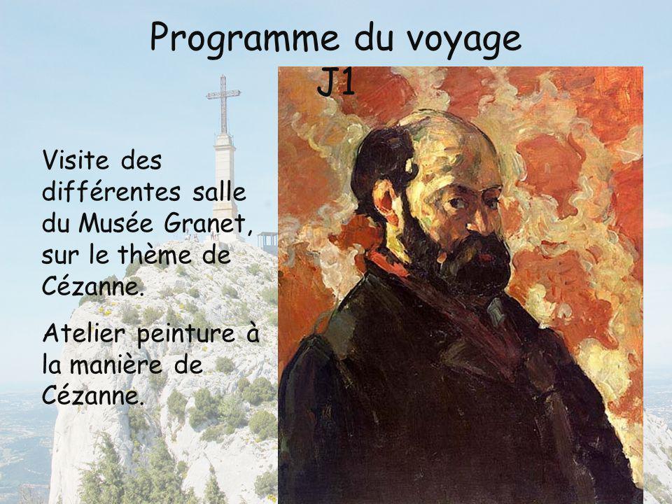 Programme du voyage J1 Visite des différentes salle du Musée Granet, sur le thème de Cézanne. Atelier peinture à la manière de Cézanne.