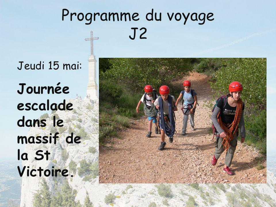 Programme du voyage J3 Vendredi 16 Mai: Journée marche et/ou escalade.