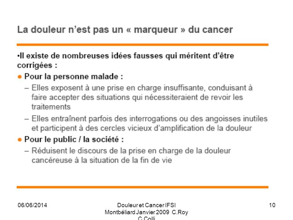 06/06/2014Douleur et Cancer IFSI Montbéliard Janvier 2009 C.Roy C.Colli 10