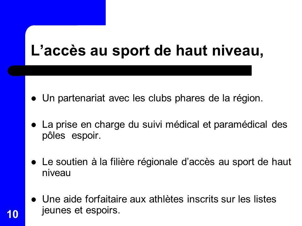10 Laccès au sport de haut niveau, Un partenariat avec les clubs phares de la région. La prise en charge du suivi médical et paramédical des pôles esp