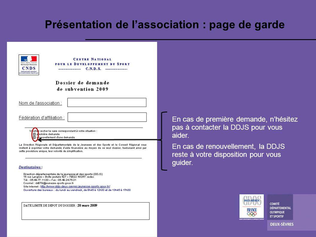 Présentation de lassociation : page de garde En cas de première demande, nhésitez pas à contacter la DDJS pour vous aider.