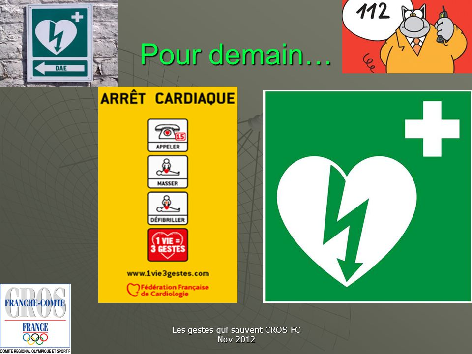 Les gestes qui sauvent CROS FC Nov 2012 Pour demain…