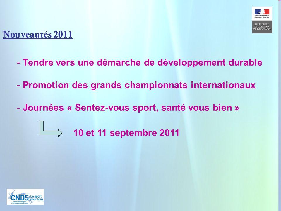 11 Nouveautés 2011 - Tendre vers une démarche de développement durable - Promotion des grands championnats internationaux - Journées « Sentez-vous sport, santé vous bien » 10 et 11 septembre 2011