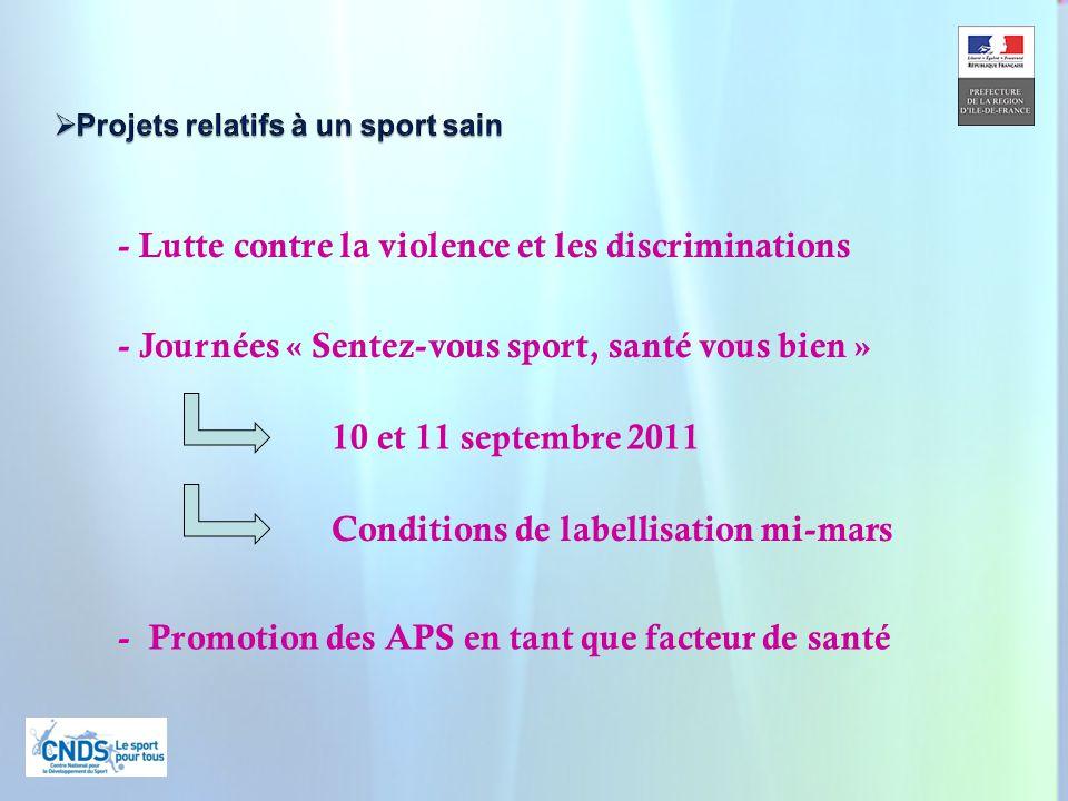 19 - Lutte contre la violence et les discriminations - Journées « Sentez-vous sport, santé vous bien » 10 et 11 septembre 2011 Conditions de labellisation mi-mars - Promotion des APS en tant que facteur de santé