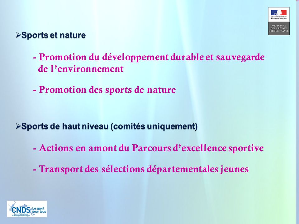 21 - Promotion des sports de nature - Promotion du développement durable et sauvegarde de lenvironnement - Actions en amont du Parcours dexcellence sportive - Transport des sélections départementales jeunes