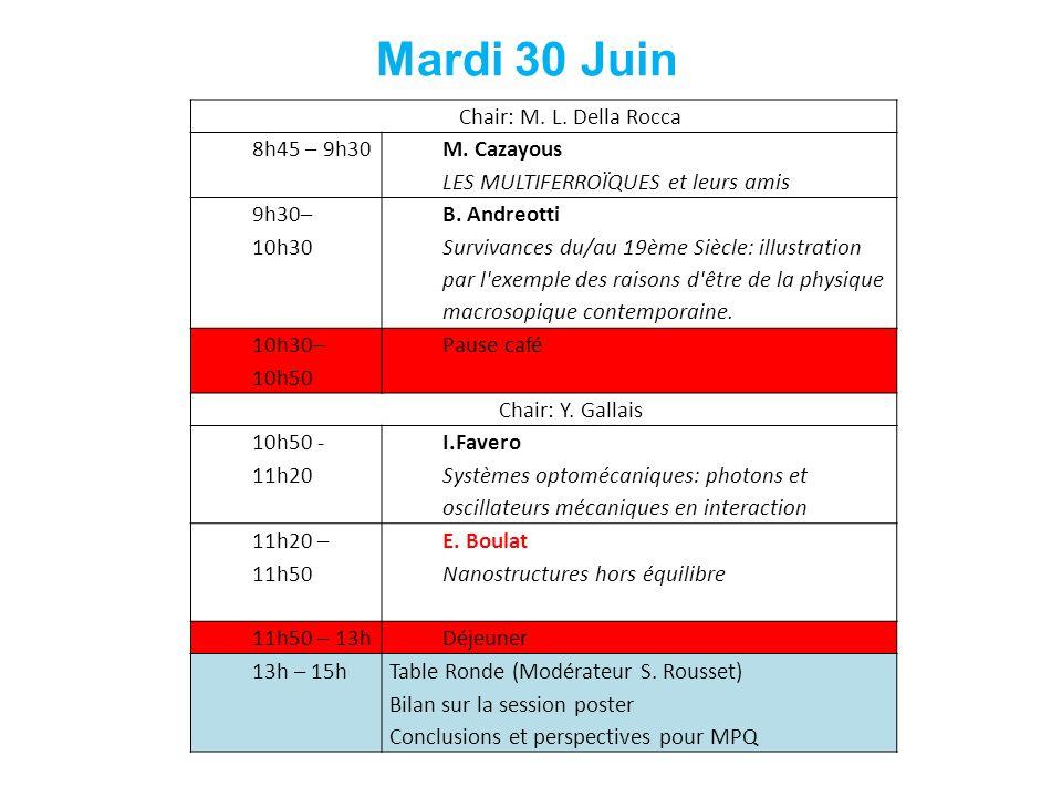 Chair: M. L. Della Rocca 8h45 – 9h30 M. Cazayous LES MULTIFERROÏQUES et leurs amis 9h30– 10h30 B.