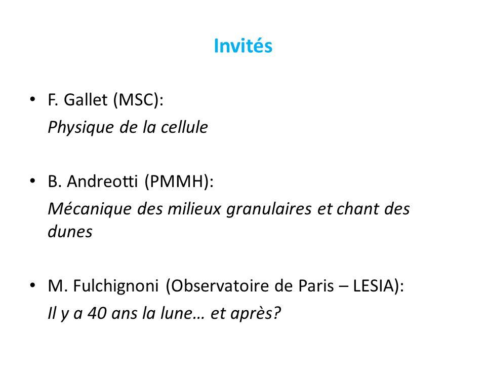 Invités F. Gallet (MSC): Physique de la cellule B.