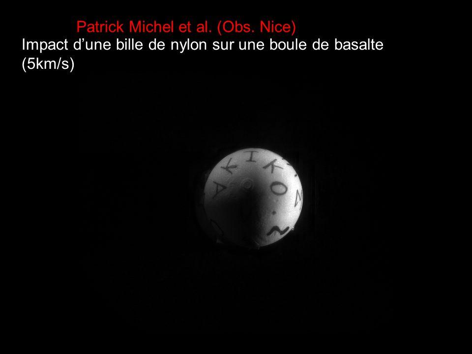 Patrick Michel et al. (Obs. Nice) Impact dune bille de nylon sur une boule de basalte (5km/s)