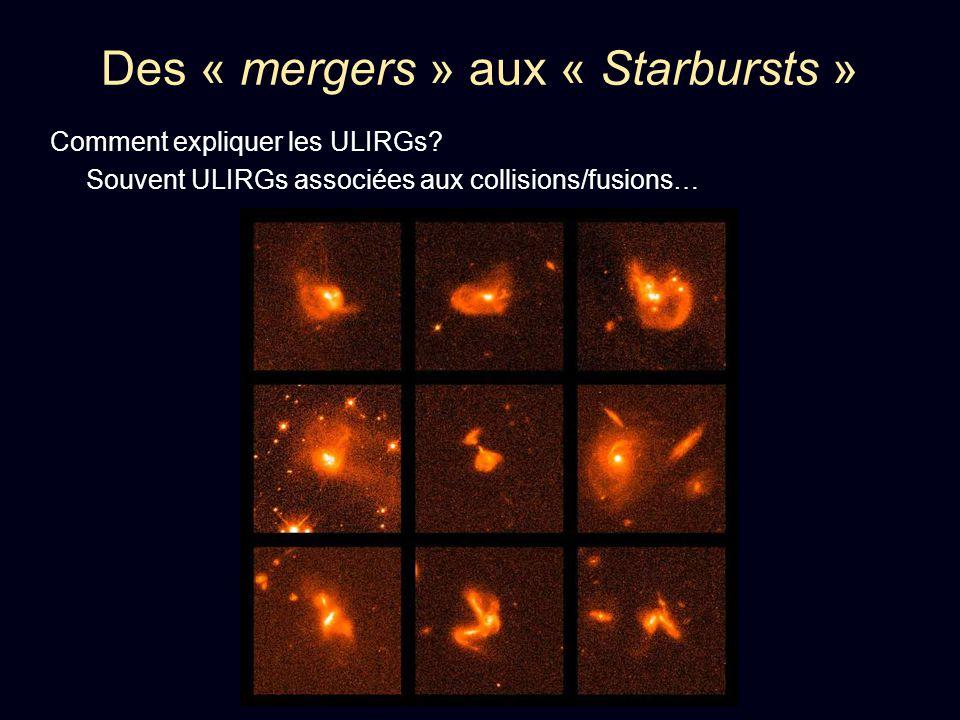 Comment expliquer les ULIRGs? Souvent ULIRGs associées aux collisions/fusions…