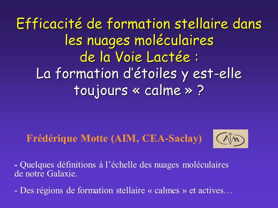 Efficacité de formation stellaire dans les nuages moléculaires de la Voie Lactée : La formation détoiles y est-elle toujours « calme » ? Frédérique Mo