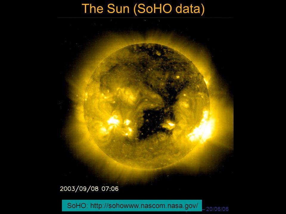 Dr. A.S. Brun, Séminaire Multi-Echelles, Sap-AIM – 20/06/06 The Sun (SoHO data) SoHO: http://sohowww.nascom.nasa.gov/