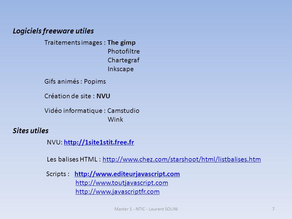 Logiciels freeware utiles Scripts : http://www.editeurjavascript.comhttp://www.editeurjavascript.com http://www.toutjavascript.com http://www.javascri