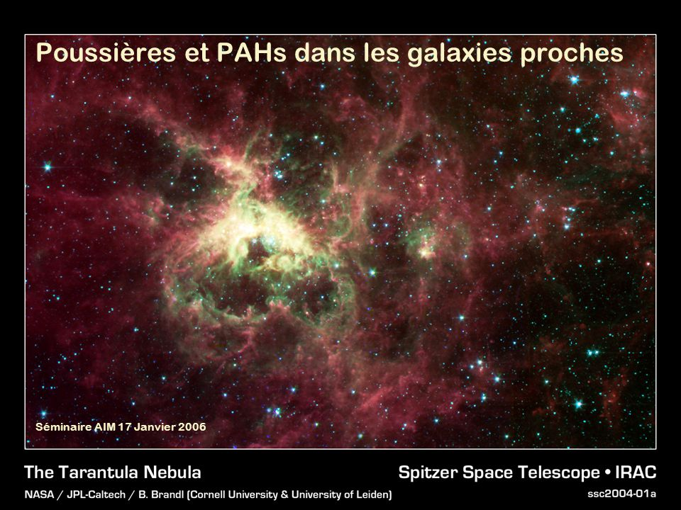 Le spectre IR des galaxies proches NGC 7331: Une galaxie spirale de type Sb Anneau de formation stellaire (comme la Voie Lactée) 15.1 Mpc L IR /L opt ~ 1 Regan et al.