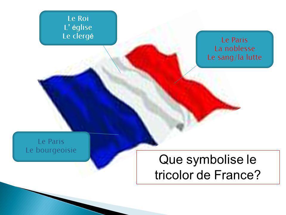 Le Paris Le bourgeoisie Que symbolise le tricolor de France.