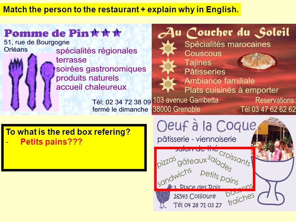 Match the person to the restaurant + explain why in English.