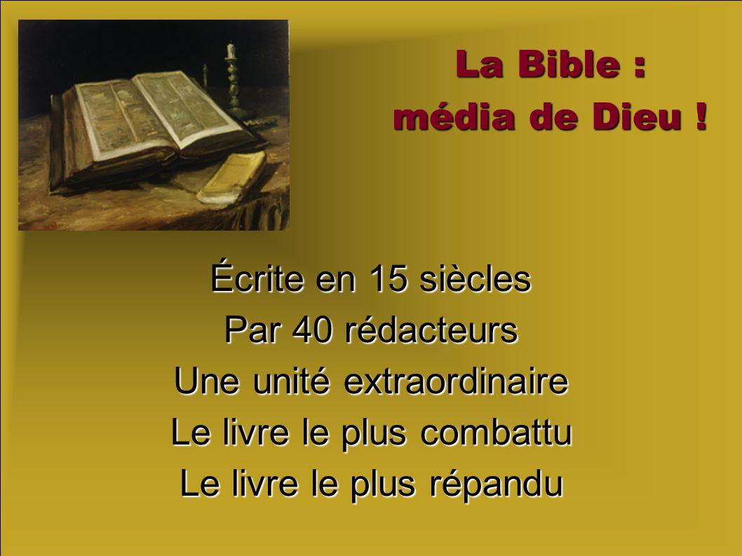 La Bible : média de Dieu .