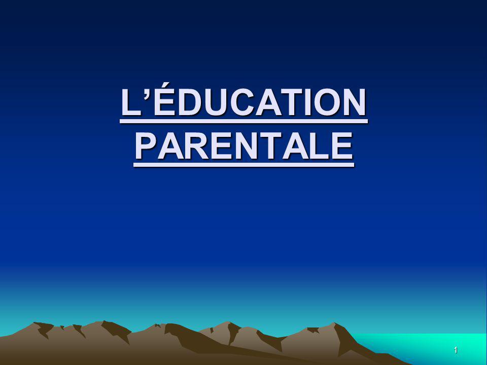 1 LÉDUCATION PARENTALE