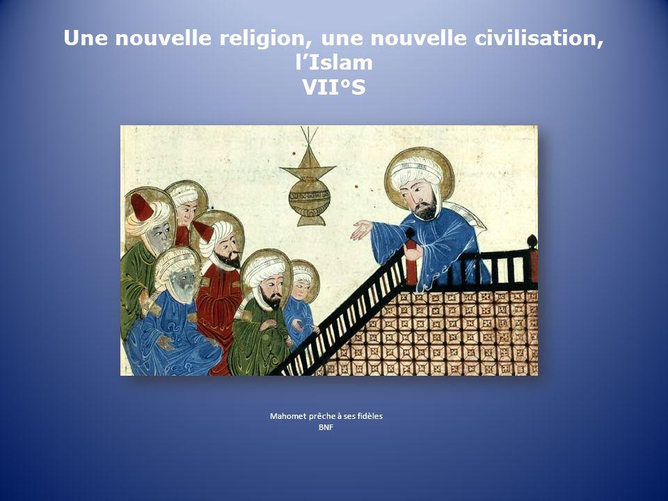 Une nouvelle religion, une nouvelle civilisation, lIslam VII°S Mahomet prêche à ses fidèles BNF