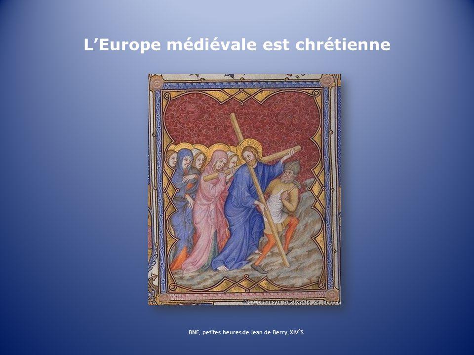 LEurope médiévale est chrétienne BNF, petites heures de Jean de Berry, XIV°S