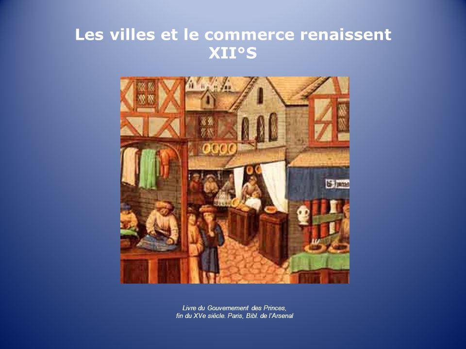 Les villes et le commerce renaissent XII°S Livre du Gouvernement des Princes, fin du XVe siècle.