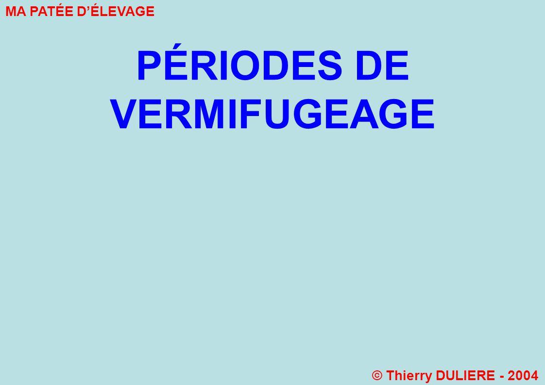PÉRIODES DE VERMIFUGEAGE MA PATÉE DÉLEVAGE © Thierry DULIERE - 2004