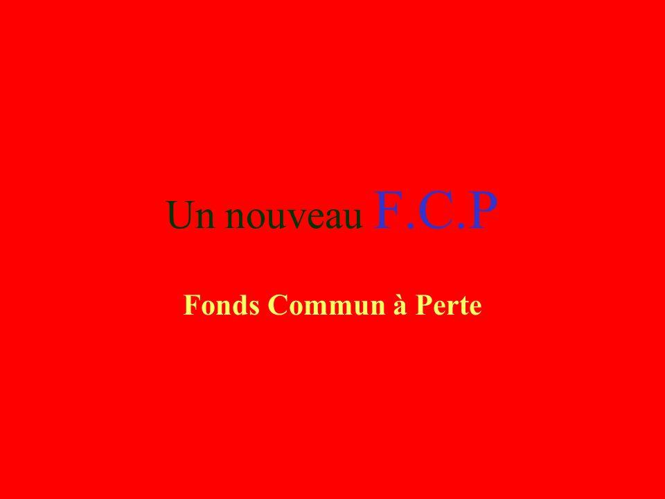 Un nouveau F.C.P Fonds Commun à Perte