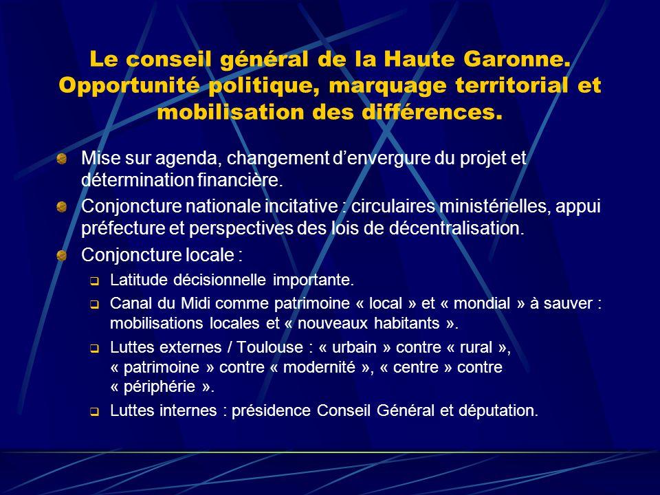 Le conseil général de la Haute Garonne. Opportunité politique, marquage territorial et mobilisation des différences. Mise sur agenda, changement denve