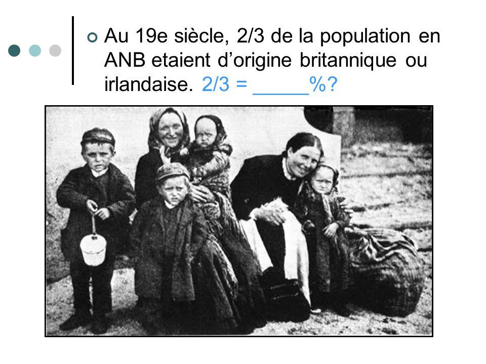 Au 19e siècle, 2/3 de la population en ANB etaient dorigine britannique ou irlandaise.