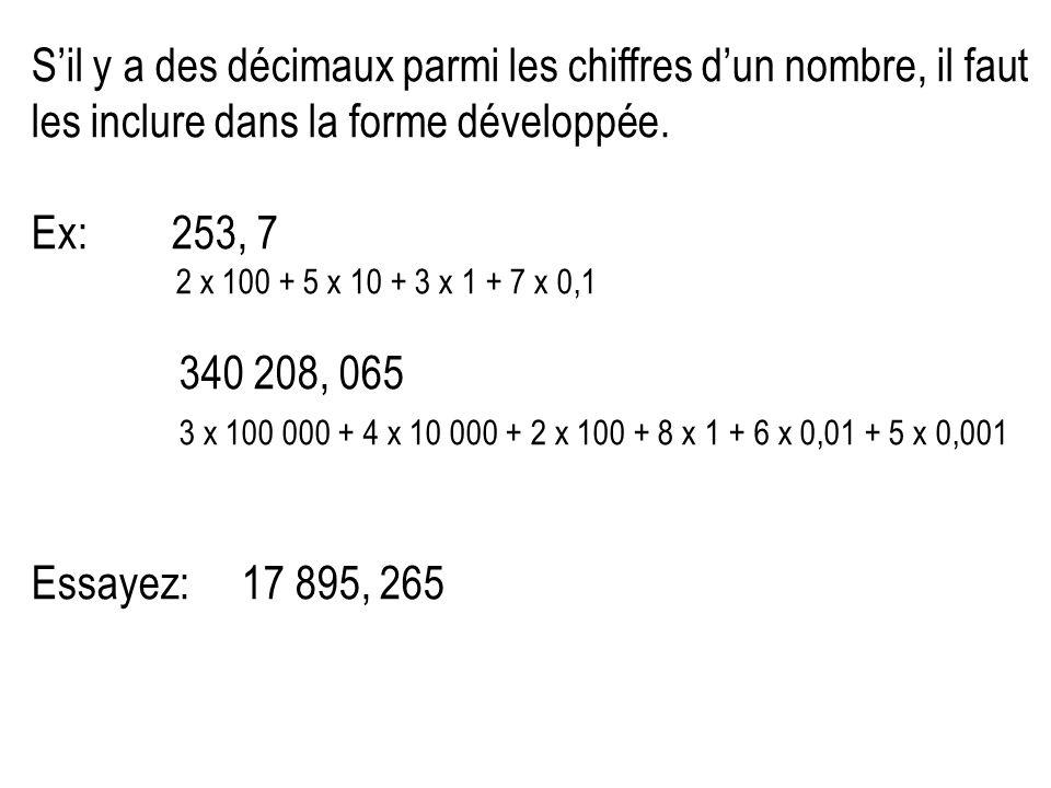 Sil y a des zéros parmi les chiffres dun nombre, vous pouvez les inclure ou les éliminer dans la forme développée.